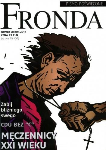 Okładka książki Fronda nr 58 wiosna 2011. Męczennicy XXI wieku