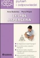 Zespół Aspergera - Księga pytań i odpowiedzi