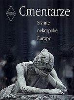 Okładka książki Cmentarze - Słynne nekropolie Europy