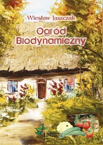 Okładka książki Ogród Biodynamiczny