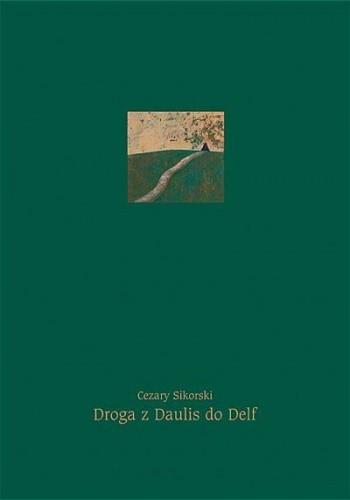 Okładka książki Droga z Daulis do Delf