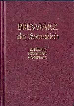 Okładka książki Brewiarz dla świeckich: liturgiczna modlitwa dnia - Jutrznia, Nieszpory, Kompleta