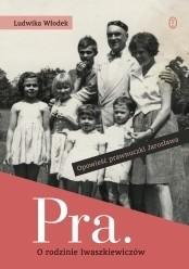 Okładka książki Pra. Opowieść o rodzinie Iwaszkiewiczów