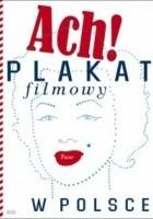 Ach! Plakat filmowy w Polsce