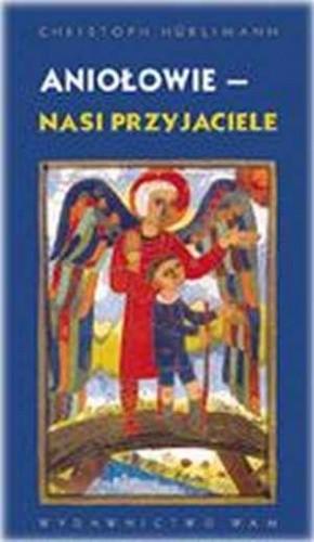 Okładka książki Aniołowie - nasi przyjaciele