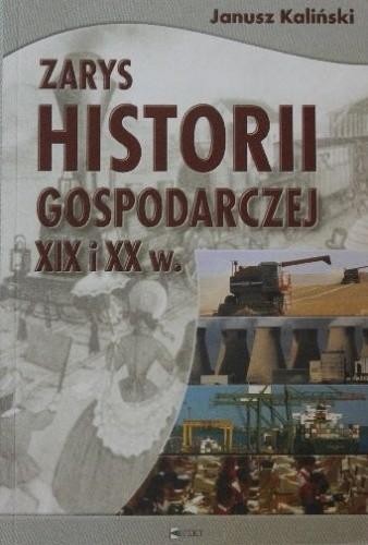 Okładka książki Zarys historii gospodarczej XIX i XX w.