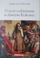 O życiu codziennym w dawnym Krakowie