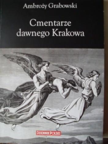 Okładka książki Cmentarze dawnego Krakowa