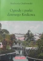 Ogrody i parki dawnego Krakowa