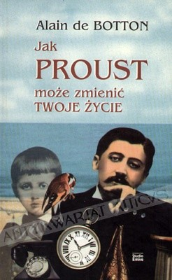 Okładka książki Jak Proust może zmienić twoje życie