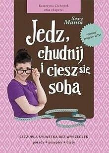 Okładka książki Sexy mama. Jedz, chudnij i ciesz się sobą