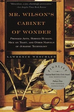 Okładka książki Mr. Wilson's Cabinet of Wonder: Pronged Ants, Horned Humans, Mice on Toast, and Other Marvels of Jurassic Technology