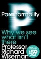 Paranormality. Why we see which isn't there