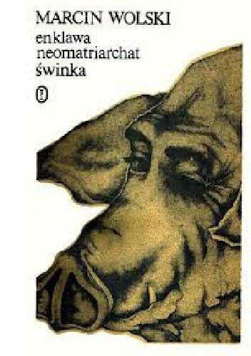 Okładka książki Enklawa. Neomatriarchat. Świnka