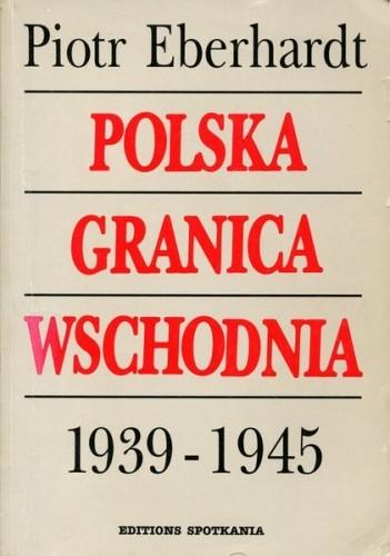 Okładka książki Polska granica wschodnia 1939-1945