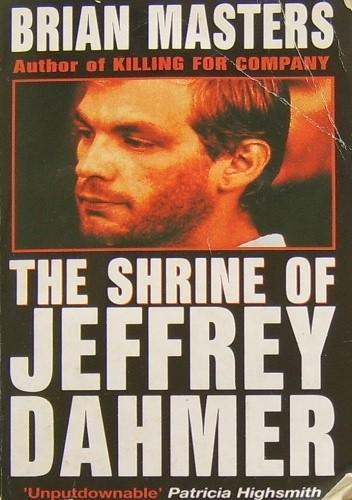 Okładka książki The Shrine of Jeffrey Dahmer