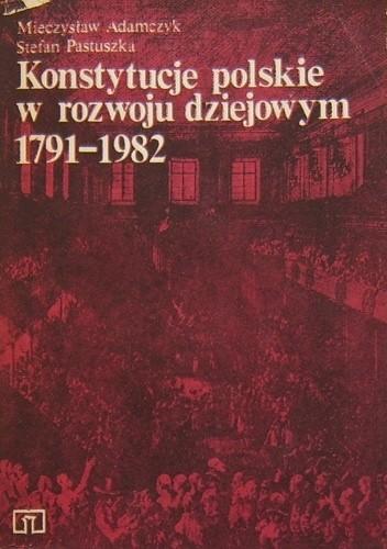 Okładka książki Konstytucje polskie w rozwoju dziejowym 1791-1982
