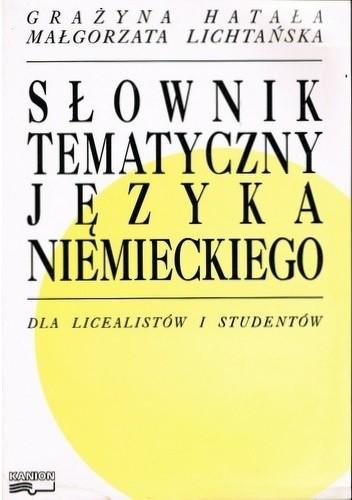 Okładka książki Słownik tematyczny języka niemieckiego dla licealistów i studentów