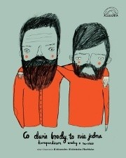 Okładka książki Co dwie brody to nie jedna. Kompendium wiedzy o zaroście