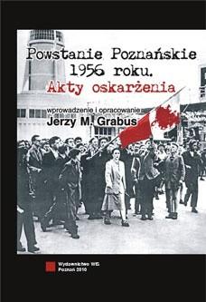 Okładka książki Powstanie Poznańskie 1956 roku. Akty oskarżenia.