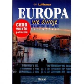 Okładka książki Europa we dwoje. Romantyczne metropolie. Przewodnik