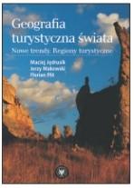 Okładka książki Geografia turystyczna świata. Nowe trendy. Regiony turystyczne