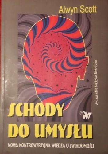 Okładka książki Schody do umysłu. Nowa kontrowersyjna wiedza o świadomości