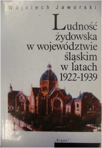 Okładka książki Ludność żydowska w województwie śląskim w latach 1922-1939