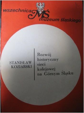 Okładka książki Rozwój historyczny sieci kolejowej na Górnym Śląsku