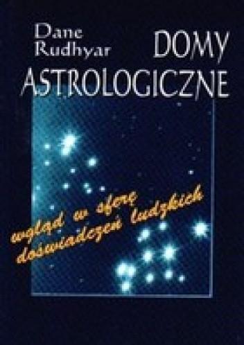 Okładka książki Domy astrologiczne. Wgląd w sferę doświadczeń ludzkich