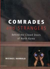 Okładka książki Comrades and Strangers: Behind the Closed Doors of North Korea