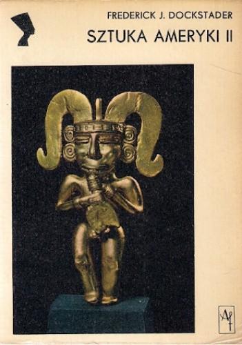 Okładka książki Sztuka Ameryki; 2: Twórczość Indian z Ameryki Środkowej i Antyli