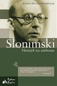 Okładka książki Słonimski. Heretyk na ambonie