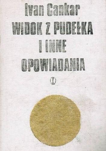 Okładka książki Widok z pudełka i inne opowiadania