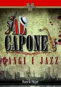 Okładka książki Al Capone. Gangi i jazz