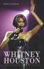 Okładka książki Whitney Houston. Zawsze będziemy Cię kochać