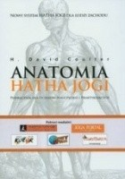 Anatomia Hatha Jogi. Podręcznik dla uczniów, nauczycieli i praktykujących