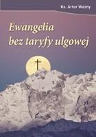 Okładka książki Ewangelia bez taryfy ulgowej czyli jak wierzyć  w XXI wieku