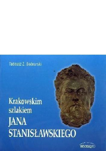 Okładka książki Krakowskim szlakiem Jana Stanisławskiego