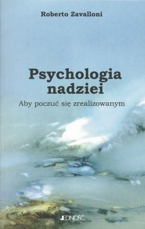 Okładka książki Psychologia nadziei. Aby poczuć się zrealizowanym