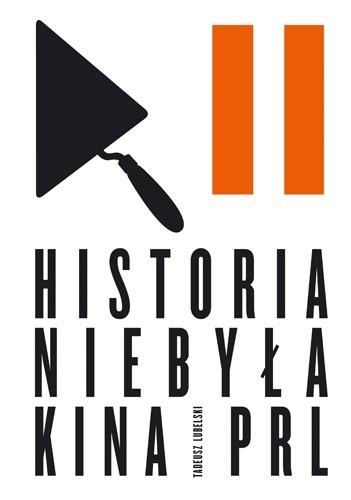 Okładka książki Historia niebyła kina PRL