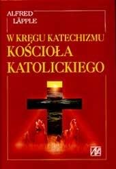 Okładka książki W kręgu Katechizmu Kościoła Katolickiego