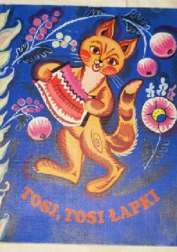 Okładka książki Tosi, tosi łapki. Ludowe kołysanki, śmieszki, zabawy, wyliczanki