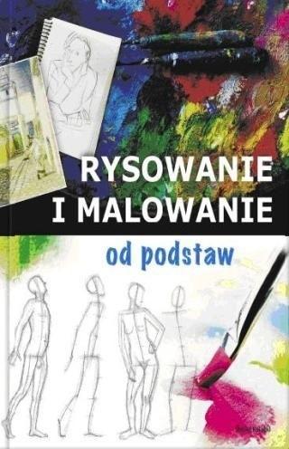 Okładka książki Rysowanie i malowanie od podstaw