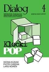 Okładka książki Dialog, nr 4 / kwieceń 2007. Klocki POP