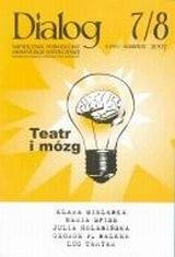 Okładka książki Dialog, nr 7-8 / wakacje 2007. Teatr i mózg