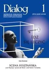 Okładka książki Dialog, nr 1 / styczeń 2008. Idź się leczyć. Scena hiszpańska