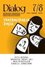 Okładka książki Dialog, nr 7-8 / wakacje 2008. Teatralizacja życia