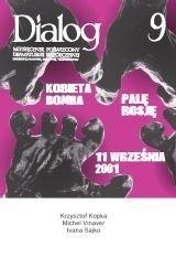 Okładka książki Dialog, nr 9 / wrzesień 2009. Kobieta bomba. Palę Rosję. 11 września 2001