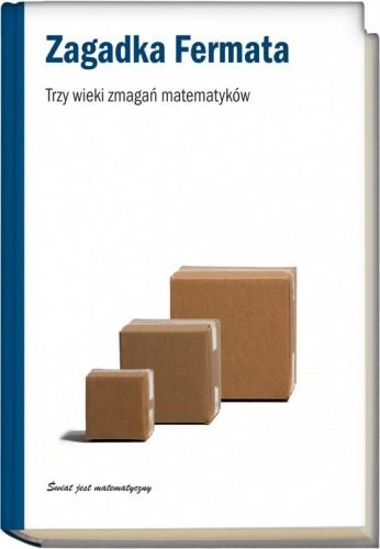 Okładka książki Zagadka Fermata. Trzy wieki bezskutecznych zmagań matematyków.